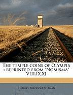 "The Temple Coins of Olympia: Reprinted from ""Nomisma"" VIII.IX.XI"