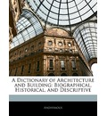A Dictionary of Architecture and Building - Anonymous