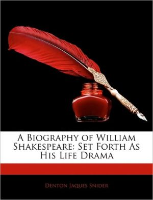 A Biography Of William Shakespeare - Denton Jaques Snider