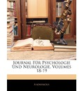 Journal Fur Psychologie Und Neurologie, Volumes 18-19 - Anonymous