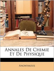 Annales De Chimie Et De Physique - Anonymous