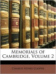 Memorials Of Cambridge, Volume 2 - Charles Henry Cooper