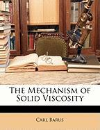 The Mechanism of Solid Viscosity
