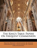 The King's Table: Papers on Frequent Communion