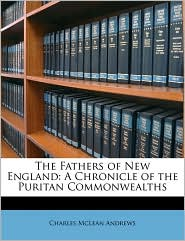 The Fathers Of New England - Charles Mclean Andrews