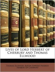 Lives of Lord Herbert of Cherbury and Thomas Ellwood - Thomas Ellwood, Created by Baron Edward Herbert Herbert of Cherbury
