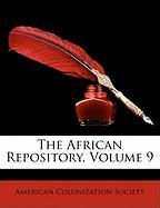 The African Repository, Volume 9