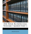 Die Neue Rundschau, Volume 7, Part 1 - Anonymous