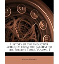 History of the Inductive Sciences - William Whewell