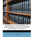 Bulletin of the Geological Institutions of the University of Uppsala, Volume 4 - Uppsala Universitet. Mine Institutionen