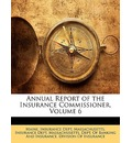 Annual Report of the Insurance Commissioner, Volume 6 - Maine. Insurance Dept