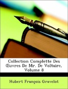 Gravelot, Hubert François: Collection Complette Des OEuvres De Mr. De Voltaire, Volume 8