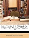 Bulletin of the Geological Society of America, Volume 30 - Society Of America Geological Society of America