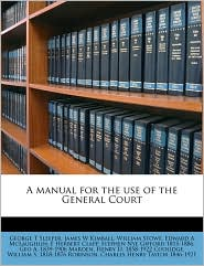 A manual for the use of the General Court Volume 1871 - George T Sleeper, William Stowe, James W Kimball