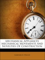 Mechanical Appliances Mechanical Movements And Novelties Of Construction