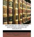 Decisions of the Supreme and Other Courts of Mauritius - Supreme Court Mauritius Supreme Court