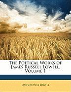 The Poetical Works of James Russell Lowell, Volume 1
