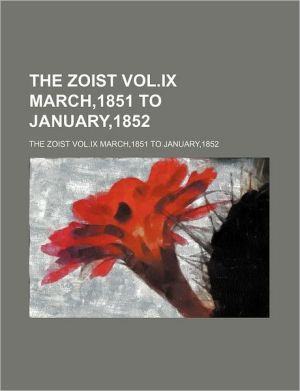 The Zoist Vol. Ix March,1851 To January,1852