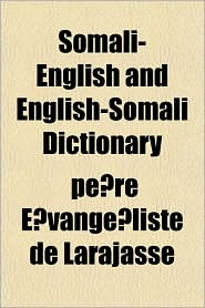 Somali-English and English-Somali Dictionary - Pre Vangliste De Larajasse, Pe Re E. Vange Liste De Larajasse
