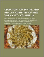 Directory Of Social And Health Agencies Of New York City (Volume 10) - Welfare Council Of New York City