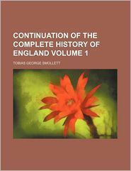 Continuation Of The Complete History Of England (Volume 1) - Tobias George Smollett
