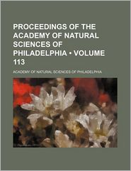 Proceedings Of The Academy Of Natural Sciences Of Philadelphia (113) - Academy Of Natural Philadelphia