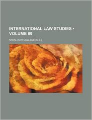 International Law Studies (Volume 69) - Naval War College