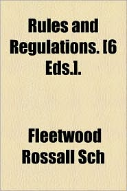 Rules and Regulations. [6 Eds.]. - Fleetwood Rossall Sch