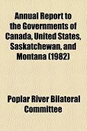 Annual Report to the Governments of Canada, United States, Saskatchewan, and Montana (1982)