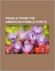 Pearls From The American Female Poets - Caroline May, Books Group