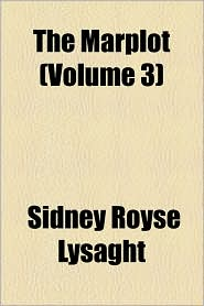 The Marplot (Volume 3) - Sidney Royse Lysaght