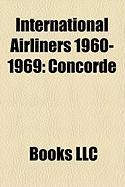 International Airliners 1960-1969: Concorde