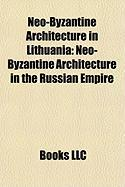 Neo-Byzantine Architecture in Lithuania: Neo-Byzantine Architecture in the Russian Empire