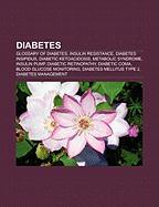 Diabetes: Glossary of Diabetes, Insulin Resistance, Diabetes Insipidus, Diabetic Ketoacidosis, Metabolic Syndrome, Insulin Pump