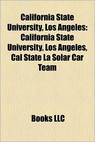California State University, Los Angeles: California State University, Los Angeles alumni, California State University, Los Angeles faculty - Source: Wikipedia
