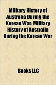 Military history of Australia during the Korean War: Australian military personnel of the Korean War - Source: Wikipedia