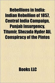 Rebellions In India - Books Llc