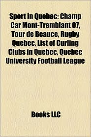 Sport in Quebec: Baseball in Quebec, Ice hockey in Quebec, Soccer in Quebec, Sport in Abitibi-T miscamingue, Sports teams in Quebec - Source: Wikipedia