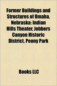 Former Buildings And Structures Of Omaha, Nebraska - Books Llc