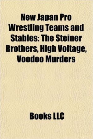 New Japan Pro Wrestling teams and stables: Dudley Boyz, The Motor City Machine Guns, Road Warriors, The Steiner Brothers, The Nasty Boys
