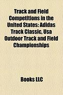 Track and Field Competitions in the United States: Adidas Track Classic, USA Outdoor Track and Field Championships