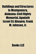 Buildings and Structures in Montgomery, Alabama: Civil Rights Memorial, Agudath Israel Etz Ahayem, Frank M. Johnson, JR.