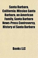 Santa Barbara, California: Mission Santa Barbara, an American Family, Santa Barbara News-Press Controversy, History of Santa Barbara