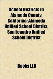 School Districts In Alameda County, California - Books Llc