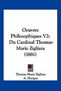 Oeuvres Philosophiques V2: Du Cardinal Thomas-Marie Zigliara (1881)