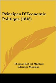 Principes D'Economie Politique (1846) - Thomas Robert Malthus, Maurice Monjean (Introduction)