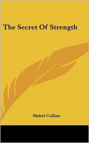 The Secret Of Strength - Mabel Collins