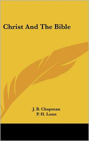 Christ And The Bible - J. B. Chapman, P. H. Lunn (Introduction)