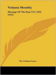 Vedanta Monthly: Message Of The East V12, 1923 (1922) - The Vedanta The Vedanta Center