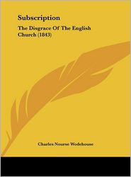 Subscription: The Disgrace of the English Church (1843) - Charles Nourse Wodehouse